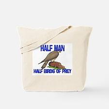 Half Man Half Birds Of Prey Tote Bag