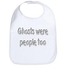 Ghosts Were People Too Bib