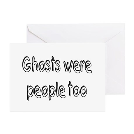Ghosts Were People Too Greeting Cards (Pk of 20)