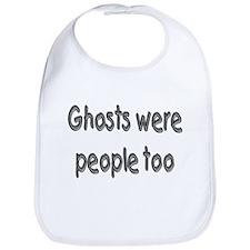 Ghosts Were People Too (Halloween) Bib