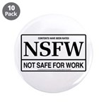"NSFW - Not Safe For Work 3.5"" Button (10 pack)"