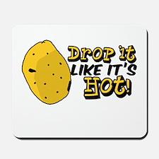 Drop it like it's hot! Mousepad