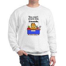 I Teach Sweatshirt