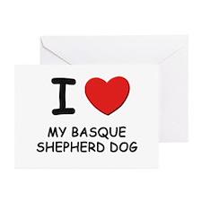 I love MY BASQUE SHEPHERD DOG Greeting Cards (Pk o