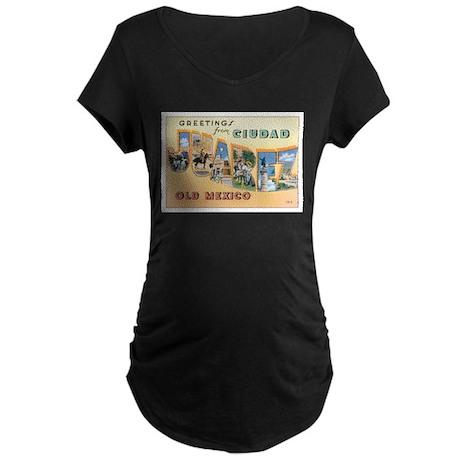 Ciudad Juárez Mexico Maternity Dark T-Shirt