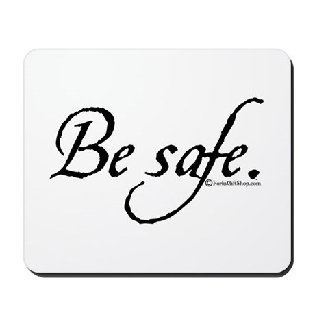 Be Safe Mousepad