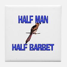 Half Man Half Barbet Tile Coaster