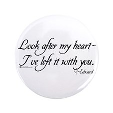 """Look After My Heart 3.5"""" Button"""