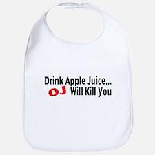Drink Apple Juice, OJ Will Kill You Bib