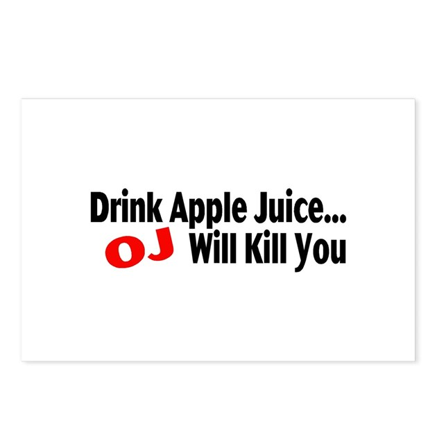 Drink Apple Juice, OJ Will Kill You Postcards (Pac by