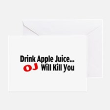 Drink Apple Juice, OJ Will Kill You Greeting Card