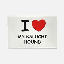 I love MY BALUCHI HOUND Rectangle Magnet