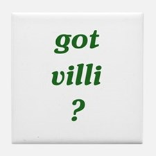 got villi? Tile Coaster