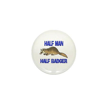 Half Man Half Badger Mini Button