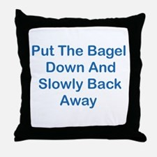 Put The Bagel Down Throw Pillow
