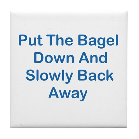 Put The Bagel Down Tile Coaster