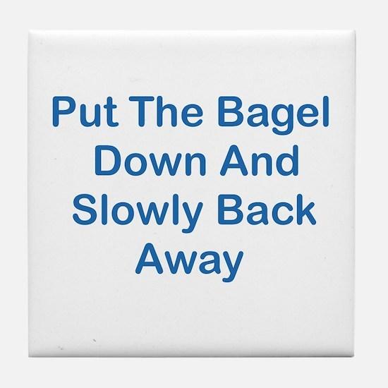 Put The Bagel Down Tile Coaster