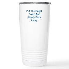 Put The Bagel Down Travel Mug