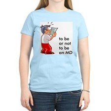 To Be (Or Not) an MD Women's Pink T-Shirt