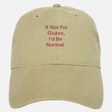 If Not For Gluten Baseball Baseball Cap