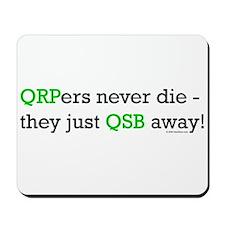 """HamTees.com """"QRPers Never Die..."""" Mousepad"""