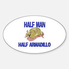 Half Man Half Armadillo Oval Decal