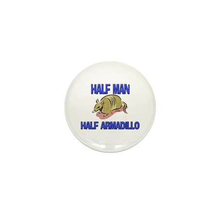 Half Man Half Armadillo Mini Button