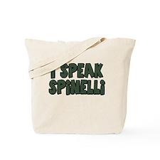 I Speak Spinelli Tote Bag
