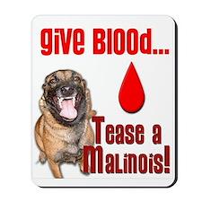 Give Blood - Tease a Malinois Mousepad