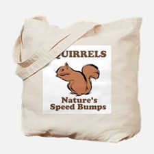 Squirrels Natures Speed Bumps Tote Bag