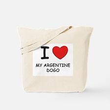 I love MY ARGENTINE DOGO Tote Bag