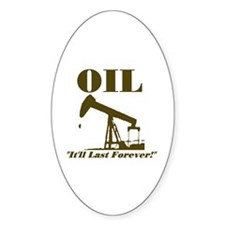 Oil It'll Last Forever Oval Decal