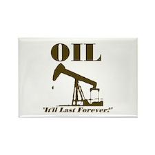 Oil It'll Last Forever Rectangle Magnet