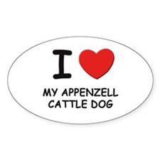 I love MY APPENZELL CATTLE DOG Oval Decal