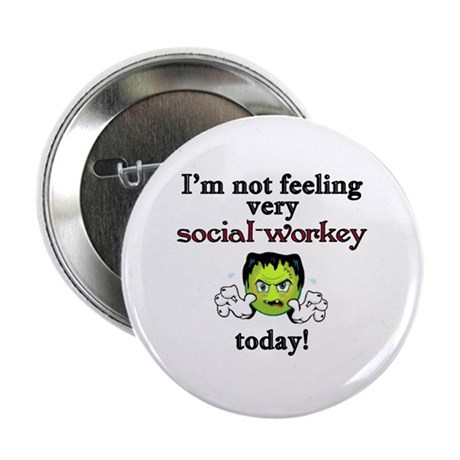 "Not Social-Workey Today 2.25"" Button"