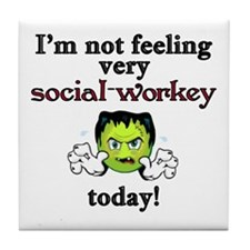 Not Social-Workey Today Tile Coaster