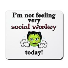 Not Social-Workey Today Mousepad