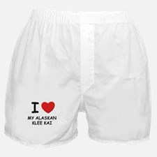 I love MY ALASKAN KLEE KAI Boxer Shorts