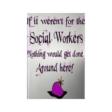 If Not For Social Workers Rectangle Magnet