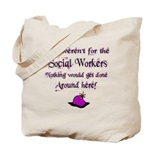 If Not For Social Workers Tote Bag