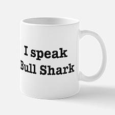 I speak Bull Shark Mug