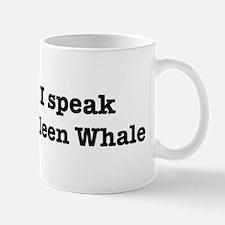 I speak Baleen Whale Mug