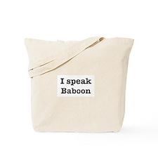 I speak Baboon Tote Bag