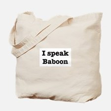 I speak Baboon Tote Bag