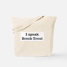 I speak Brook Trout Tote Bag