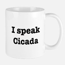 I speak Cicada Mug