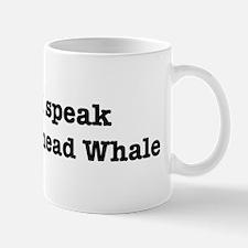 I speak Bowhead Whale Mug