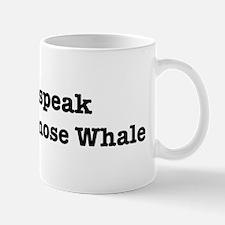 I speak Bottlenose Whale Mug