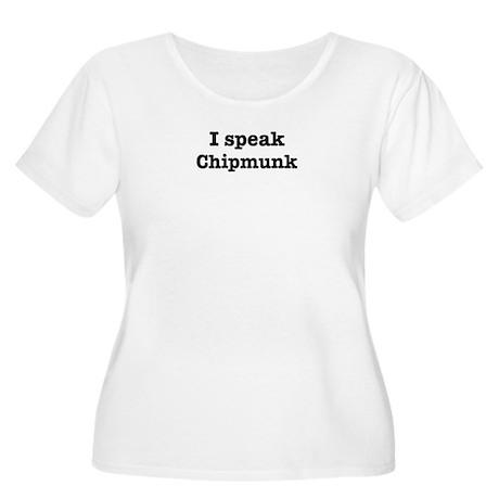 I speak Chipmunk Women's Plus Size Scoop Neck T-Sh
