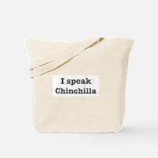 I speak Chinchilla Tote Bag